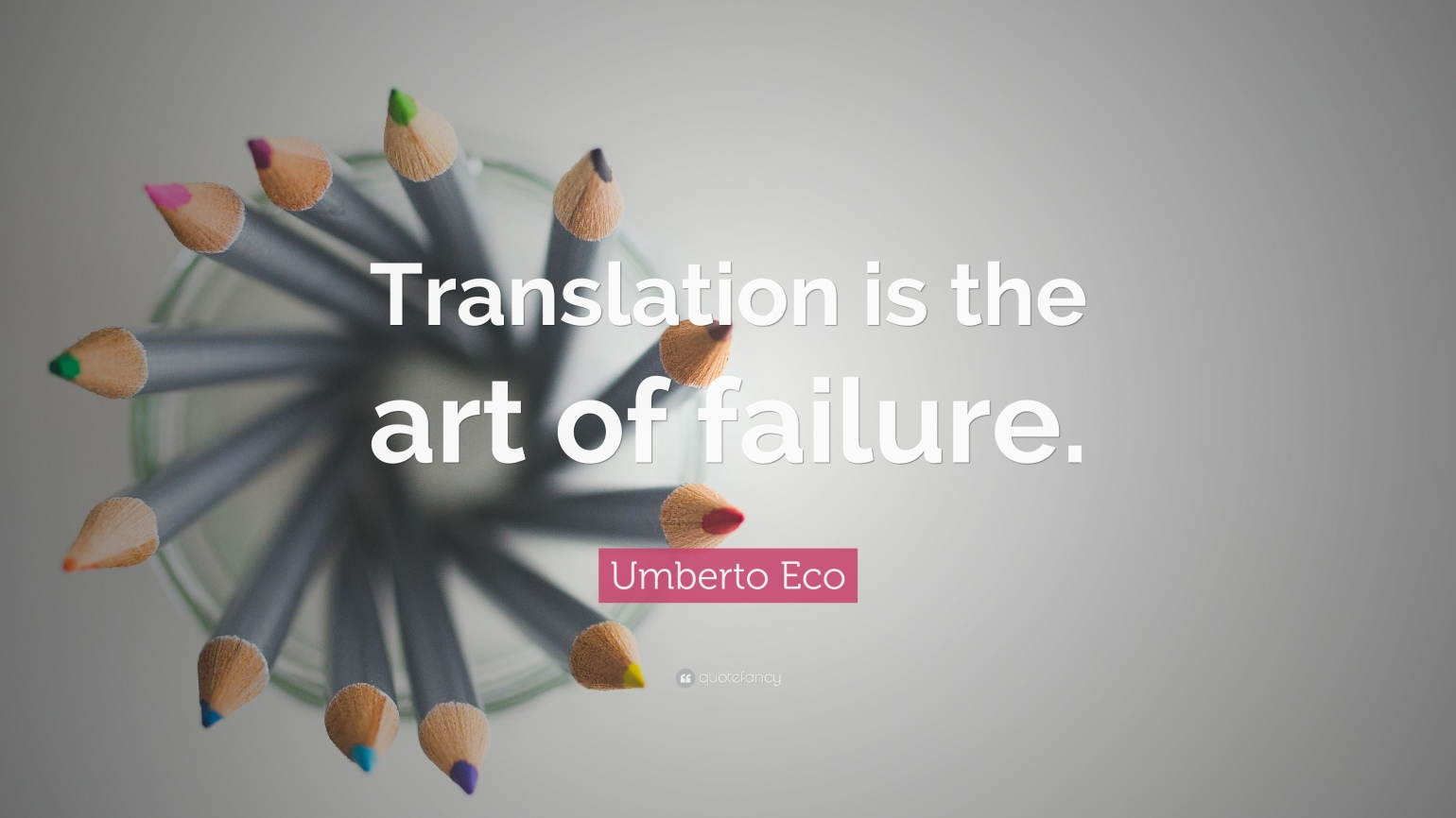 323928-Umberto-Eco-Quote-Translation-is-the-art-of-failure